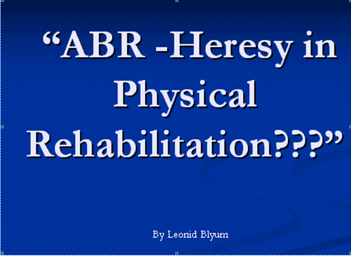 ABR-- Heresy in Physical Rehabilitation_slide